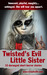 Twisted's Evil Little Sister by Chris          Jones