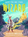 Off to Be the Wizard (Magic 2.0, #1)
