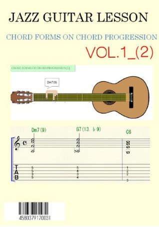 INTRODUCTION JAZZ GUITAR CHORD PROGRESSION VOL.1-(2) (JAZZ GUITAR CHORD FORMS ON CHORD PROGRESSION Book 9)