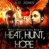Heat, Hunt, Hope by N.D. Jones