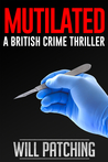 Mutilated (Doc Powers & D.I. Carver Investigate, #2)