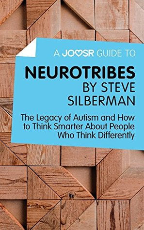 A Joosr Guide to... Neurotribes by Steve Silberman: The Legacy of Autism and How to Think Smarter About People Who Think Differently