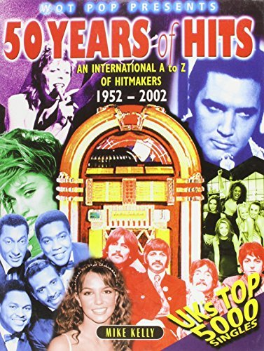 Wot Pop: 50 Years of Hits 1952-2002 - A-Z of Hitmakers Plus the UK's Top 5000 Singles