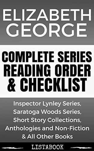 Elizabeth George Series Reading Order & Checklist: Series List in Order - Inspector Lynley Series, Saratoga Woods Series, & All Other Books (Listabook Series Order Book 28)