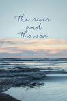 The River and the Sea by Julia Laughlin