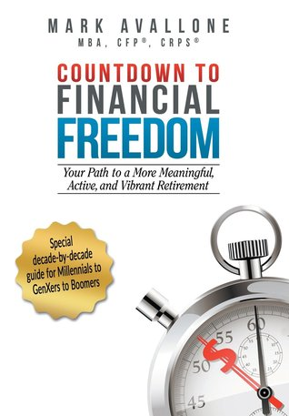 Countdown to Financial Freedom: Your Path to a More Meaningful, Active, and Vibrant Retirement