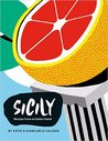 Sicily: Recipes from the Pearl of Southern Italy