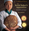 Bread Baker's Apprentice by Peter Reinhart