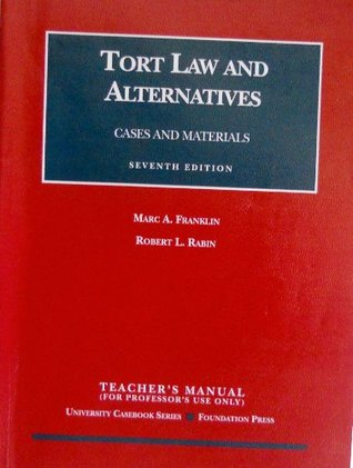 Tort Law and Alternatives: Cases and Materials, Teacher's Edition (University Casebook Series)