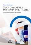 Nuovo manuale di storia del teatro. Quell'oscuro oggetto del desiderio