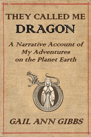 they-called-me-dragon-a-narrative-account-of-my-adventures-on-the-planet-earth