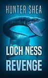 Loch Ness Revenge by Hunter Shea