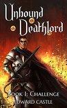 Challenge (Unbound Deathlord #1)