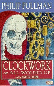Clockwork: Complete & Unabridged