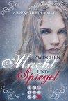 Zwischen Macht und Spiegel by Ann-Kathrin Wolf