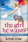 The Girl He Wants (No Strings Attached #3)