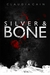 Silver and Bone by Claudia Cain