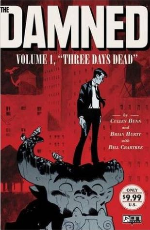 The Damned, Volume 1: Three Days Dead(The Damned 1)