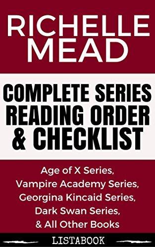 Richelle Mead Series Reading Order & Checklist: Series List in Order - Vampire Academy Series, Dark Swan Series, Bloodlines Series, Georgina Kincaid Series (Listabook Series Order Book 25)