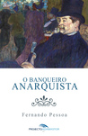O Banqueiro Anarquista by Fernando Pessoa