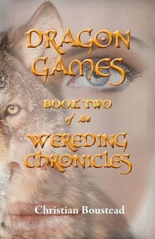 Dragon Games, Book Two of the Wereding Chronicles