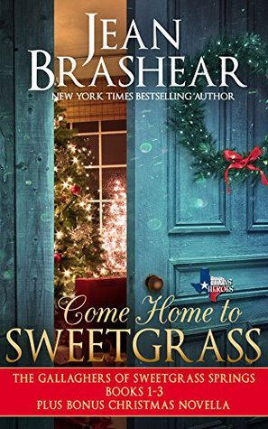 Come Home to Sweetgrass Boxed Set: Books 1-3 Gallaghers of Sweetgrass Springs plus bonus Christmas novella