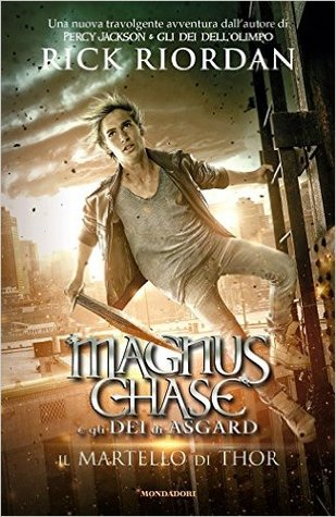 Il Martello di Thor (Magnus Chase and the Gods of Asgard, #2)