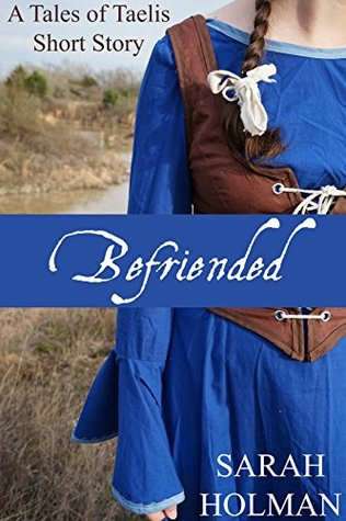 Befriended (Tales of Taelis Short Stories Book 2)