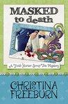 Masked to Death by Christina Freeburn