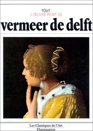 Tout l'Oeuvre peint de Vermeer de Delft