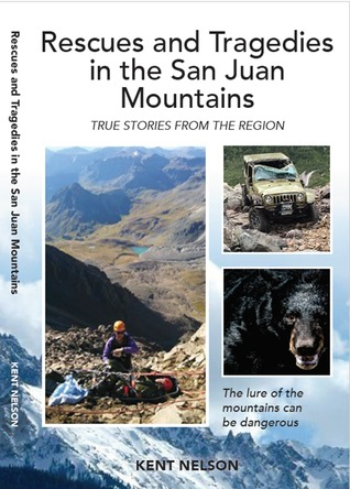 Rescues and Tragedies In the San Juan Mountains: True Stories from the Region.