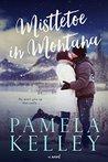 Mistletoe in Montana (Montana Sweet Western Romance, #2)