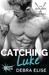 Catching Luke by Debra Elise