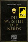 Die Weisheit der Nerds by Stephen H. Segal