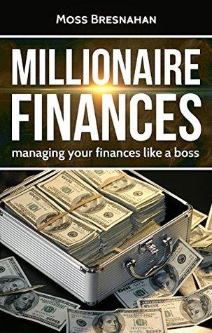 Millionaire Finances: Managing your finances like a boss