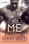 Fall Into Me by Nikki Wild