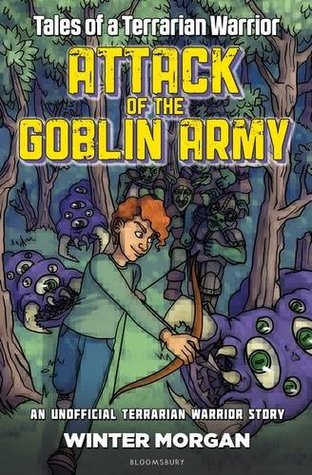 Attack of the goblin army tales of a terrarian warrior book one attack of the goblin army tales of a terrarian warrior book one by winter morgan fandeluxe Ebook collections