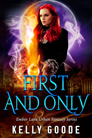 First and Only (First and Only, #1) by Kelly Goode