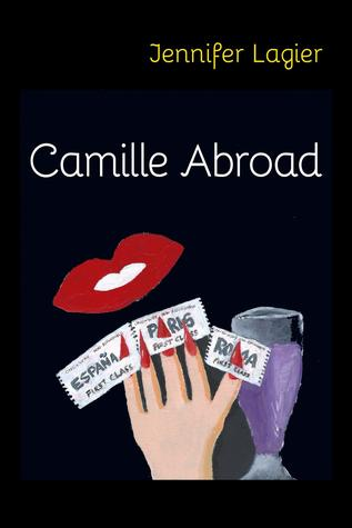 Camille Abroad by Jennifer Lagier