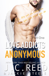 Love Addicts Anonymous by J.C. Reed