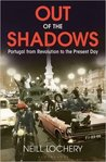 Out of the Shadows: Portugal from Revolution to the Present Day