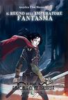 Il Regno dell'Imperatore Fantasma by Angelica Elisa Moranelli