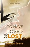 To Have Loved & Lost (Rosemont Duology, #1)