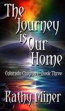 The Journey is Our Home (Colorado Chapters #3)