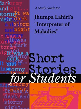 "A Study Guide for Jhumpa Lahiri's ""Interpreter of Maladies"""