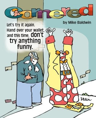 Cornered / Don't Try Anything Funny: First Cornered Collection by Mike Baldwin