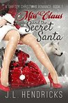 Miss Claus and the Secret Santa (A Shifter Christmas Romance, #1)