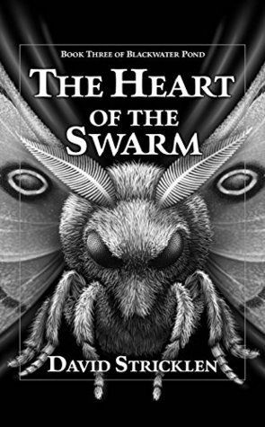 The Heart Of The Swarm (Blackwater Pond Series Book 3)