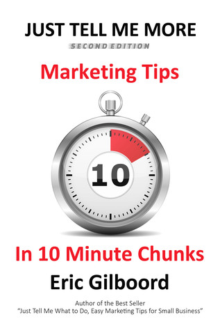 Just Tell Me More: Marketing Tips In 10 Minute Chunks