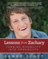 Lessons from Zachary: Turning Disability into Possibility